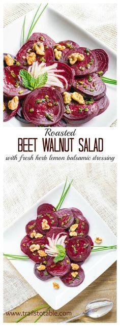 Roasted Beet Walnut Salad. Roasted beets tossed with fresh mint and herb lemon balsamic dressing, walnuts, and marinated shallots.