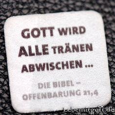 """""""  #Gott - wird -  alle #Tränen - #abwischen . . . """" !  - #Bibel - #Offenbarung 21:4"""