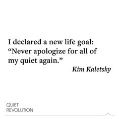 Why Quiet Revolutionary Kim Kaletsky is an unapologetic introvert →… Infj, Introvert Quotes, Introvert Problems, Quotes To Live By, Me Quotes, Poetry Quotes, Girl Quotes, Qoutes, The Power Of Introverts