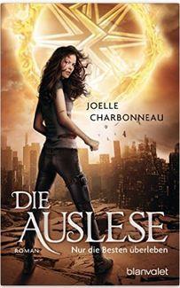 Die Auslese-Trilogie 1 - Nur die Besten überleben von Joelle Charonneau