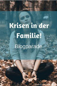 Krisen gehören zum Leben dazu und auch Familien erleben Krisen. Ab dem 01.02.2018 findet eine Blogparade zum Thema Krisen in der Familie statt, an dem du teilnehmen kannst. #Familienkrisen #Blogparade #Krise #Psychologie #Partnerschaft #Krise