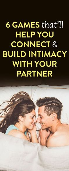 6 Games That Will Help You Connect & Build Intimacy With Your Partner