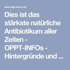 Dies ist das stärkste natürliche Antibiotikum aller Zeiten - OPPT-INFOs - Hintergründe und Materialien