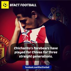 Chicharito's forebears have played for Chivas for three straight generations - Via 8Fact