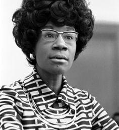 Shirley Chisholm, 1924-2005. Después de servir durante cuatro años en la Asamblea del estado de Nueva York, llegó a ser miembro del Congreso de los Estados Unidos en 1968, convirtiéndose en la primera mujer de color que era elegida para el cargo. En 1972, Chisholm fue la primera mujer de color elegida por el partido demócrata para la carrera de la presidencia de los Estados Unidos. A pesar de la discriminación recibida por ser de raza negra y sobre todo por ser mujer, Shirley es un ejemplo…
