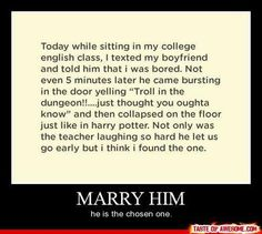 Just marry him right on the spot..