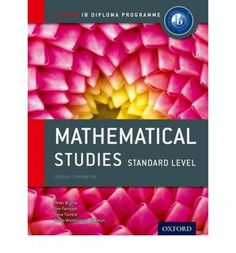 Written by experienced authors and examiners, this book completely covers the new Mathematical Studies SL syllabus for 2012. It includes presumed knowledge, examination type questions, TOK, Internal Assessment help and extension exercises. ISBN: 9780198390138