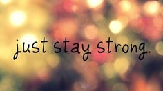 Stay strong my love I Hate My Life, Tumblr Quotes, God Loves Me, Anorexia, Negative Emotions, Favim, Stay Strong, New Beginnings, Beautiful Words