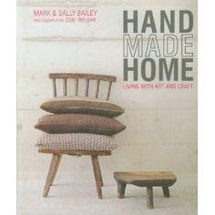 Handmade Home: Living with art and craft: Amazon.es: Mark Bailey, Sally Bailey: Libros en idiomas extranjeros