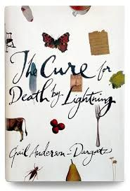 The Cure for death by lightning / Gail Anderson-Dargatz