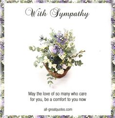 Condolence Deepest Sympathy Cards With Beautiful Messages. Share these lovely sympathy, condolences cards with grief stricken family and friends. Condolence Messages, Sympathy Card Messages, Sympathy Quotes, Sympathy Greetings, Condolences Quotes, Qoutes, Get Well Messages, Happy Birthday Wishes Cards, Flowers