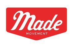 Made Movement - dedicated to supporting a resurgence in American manufacturing.  GREAT!!