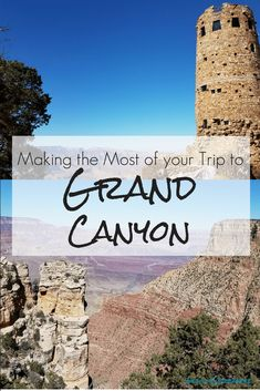 Make the most of your trip to the Grand Canyon National Park | Family Vacations | US Vacation Destinations | Grand Canyon Tips | Guide to the Grand Canyon |