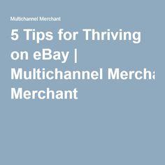 5 Tips for Thriving on eBay | Multichannel Merchant