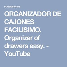 ORGANIZADOR DE CAJONES FACILISIMO. Organizer of drawers easy. - YouTube