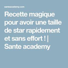 Recette magique pour avoir une taille de star rapidement et sans effort ! | Sante academy