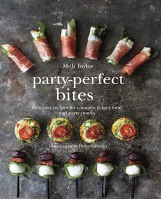 Party-Perfect Bites: 100 Delicious Recipes for Canapes, Finger Food and Party Snacks