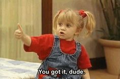 We learned all our swag from Michelle Tanner.