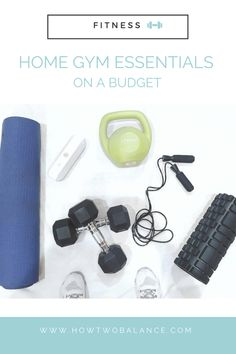 Home Gym Essentials on a Budget -Check out these home gym essentials so you're always ready to go!