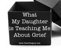 What My Daughter is Teaching Me About Grief