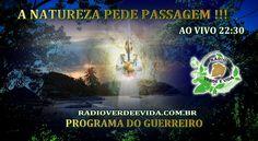 Morada dos Guerreiros Escolhidos: A NATUREZA PEDE PASSAGEM !!!