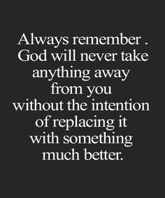 God Will Never Take Anything Away from You – Great Inspirational Quotes