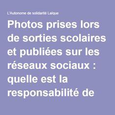 Photos prises lors de sorties scolaires et publiées sur les réseaux sociaux : quelle est la responsabilité de l'enseignant ? - ASL