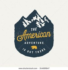 Descubra The American Adventure Is Out There Vintage Logo On Mountain Badge. Vector Illustration vectores de stock y millones de otras fotos, Logos Vintage, Logos Retro, Art Vintage, Ideas Vintage, Vintage Decor, Vintage Style, Logo Inspiration, Mountain Logos, Mountain Designs