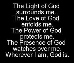 Daily Declarations, The light of God surrounds me. The love of God....