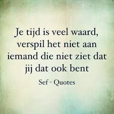 Afbeeldingsresultaat voor sef quotes vriendschap Love Life Quotes, Great Quotes, Inspirational Quotes, Sef Quotes, Beautiful Lyrics, Quality Quotes, Dutch Quotes, Quote Backgrounds, Slogan