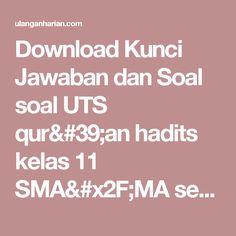 Download Kunci Jawaban dan Soal soal UTS qur'an hadits kelas 11 SMA/MA semester 2 Terbaru dan Terlengkap - UlanganHarian.Com