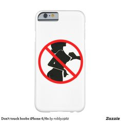 Don't touch boobs iPhone 6/6s Barely There iPhone 6 Case