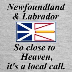 Newfoundland & Labrador - So close to Heaven, it's a local call