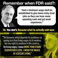 "Remember when FDR said: ""And a minimum wage shall be established to give teens entry level jobs so they can have some spending cash and get work experience. You don't. Because what he actually said was: ""No business which depends for existence on pay Bernie Sanders, Political Quotes, Fdr Quotes, Government Quotes, Equality Quotes, Political Views, True Quotes, Minimum Wage, Reality Check"