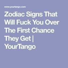 Zodiac Signs That Will Fuck You Over The First Chance They Get   YourTango Astrology Scorpio, Scorpio Quotes, Scorpio Qualities, Zodiac Characteristics, Numerology Numbers, One Chance, Your Horoscope, Cancerian, Passive Aggressive