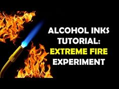 Alcohol Inks: EXTREME Fire experiment - YouTube