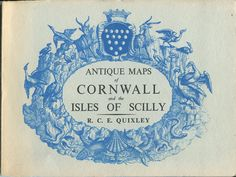 'ANTIQUE MAPS OF CORNWALL AND THE ISLES OF SCILLY' (1966) | R.C.E. Quixley: published by the author, 60pp, 1st ed., fine in original card covers' ✫ღ⊰n Cornwall Map, Antique Maps, Great Britain, Birch, Author, History, Antiques, Illustration, Artist