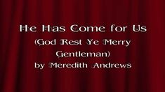 He Has Come for Us by Meredith Andrews- Awesome Christmas song to remind us of the true reason for the season! :)