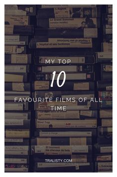 My top 10 films of all time, from action to animation.