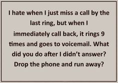 When I miss a call funny quotes quote lol funny quote funny quotes humor phone calls