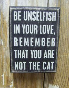 """Pbk Wood Wooden 5 1 2"""" x 4"""" Box Sign """"Be Unselfish in Your Love Remember Cat 