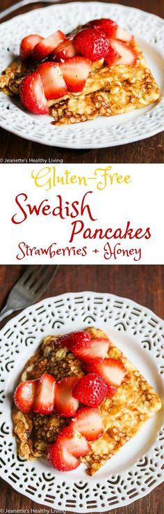 Gluten-Free Swedish Pancakes with Fresh Strawberries and Honey - these thin pancakes are so tender, they practically melt in your mouth ~ http://jeanetteshealthyliving.com