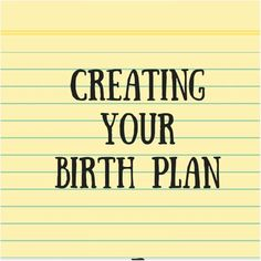 By creating a birth plan, mothers are preparing for that very experience. Birth plans communicate, in writing, your wishes for your ideal birth experience.