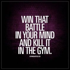 Win that battle in your mind and kill it in the gym - Workout motivation gym Fitness Workouts, Workout Hiit, Workout Quotes, Pilates Fitness, Cardio Quotes, Pilates Quotes, Exercise Quotes, Funny Workout, Yoga Workouts