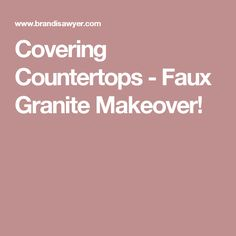 Covering Countertops - Faux Granite Makeover!
