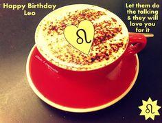 Wishing you a Happy Birthday my Leo friend
