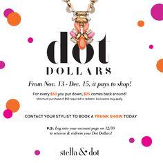 Dot Dollars starts this week! Earn from 11/13-12/30!  www.stelladot.com/nicolehazen