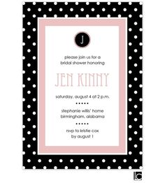 Black and white polka dotted bridal shower invitation:This design features a black and white polka-dotted border with pink accents