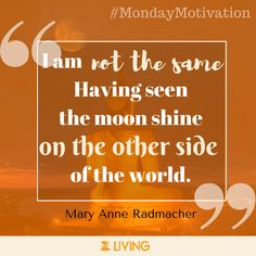 #Travel #MondayMotivation courtesy of author Mary Anne Radmacher. Where will you see the moon shine this summer?
