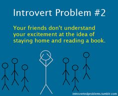 Introvert Problem I am not really an introvert yet I still have this problem